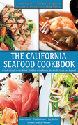 The California Seafood Cookbook: A Cook's Guide to the Fish and Shellfish of California, the Pacific Coast and Beyond