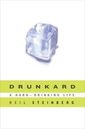 Drunkard: A Hard-Drinking Life