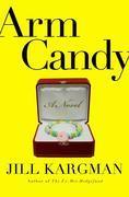 Arm Candy: A Novel