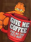 Give Me Coffee and No One Gets Hurt!
