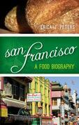 San Francisco: A Food Biography