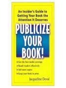 Publicize your Book!: An Insider's Guide to Getting your Book the Attenttention  It Deserves