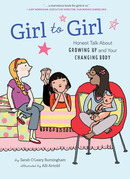 Girl to Girl: Real Questions and Honest Answers about Growing Up