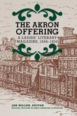 The Akron Offering: A Ladies' Literary Magazine, 1849-1852