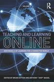 Teaching and Learning Online: New Models of Learning for a Connected World, Volume 2