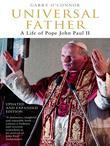 Universal Father: A Life of Pope John Paul II