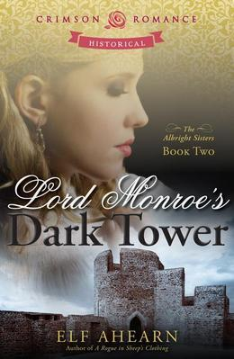 Lord Monroe's Dark Tower: The Albright Sisters: Book 2