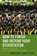 How to Finish and Defend Your Dissertation: Strategies to Complete the Professional Practice Doctorate