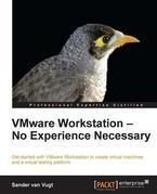 VMware Workstation - No Experience Necessary