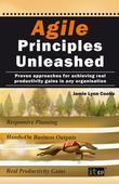Jamie Lynn Cooke - Agile Principles Unleashed: Proven Approaches for Achieving Real Productivity Gains in Any Organisation