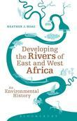 Developing the Rivers of East and West Africa: An Environmental History