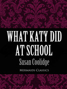 What Katy Did At School (Mermaids Classics)