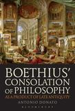 Boethius¿ Consolation of Philosophy as a Product of Late Antiquity