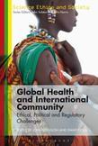 Global Health and International Community: Ethical, Political and Regulatory Challenges