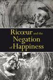 Ricoeur and the Negation of Happiness