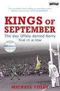 Kings of September: The Day Offaly Denied Kerry Five in a Row