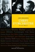 Les grands chefs d'orchestre du XXe siècle. Version enrichie