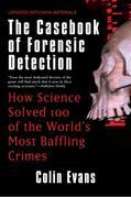 The Casebook of Forensic Detection: How Science Solved 100 of the World's Most Baffling Crimes00