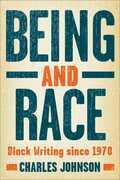 Being and Race: Black Writing Since 1970