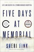 Sheri Fink - Five Days at Memorial: Life and Death in a Storm-Ravaged Hospital