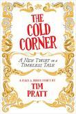 The Cold Corner: A New Twist on a Timeless Tale