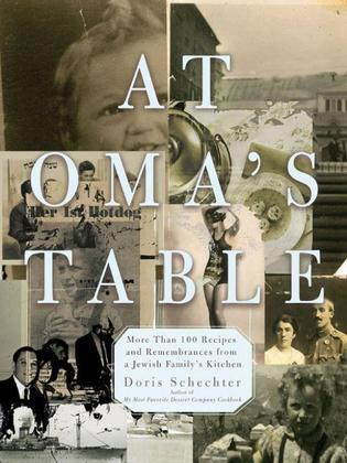 At Oma's Table: More than 100 Recipes and Remembrances from a Jewish Family's Kitchen