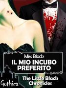 Il mio incubo preferito - the little black chronicles