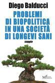 Problemi di biopolitica in una società di longevi sani