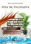 Vita da psichiatra