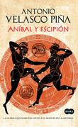 Aníbal y Escipión. La guerra que marcó el antes y el después en la historia