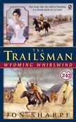 The Trailsman #242: Wyoming Whirlwind