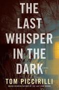 The Last Whisper in the Dark: A Novel