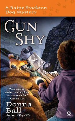 Gun Shy: A Raine Stockton Dog Mystery