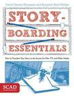 Storyboarding Essentials: SCAD Creative Essentials (How to Translate Your Story to the Screen for Film,TV, and Other Media)