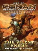Age of Conan: The Silent Enemy: The Silent Enemy