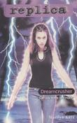 Dreamcrusher (Replica #19)