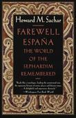 Farewell Espana: The World of the Sephardim Remembered
