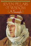 Seven Pillars of Wisdom: A Triumph (The Authorized Doubleday/Doran Edition)