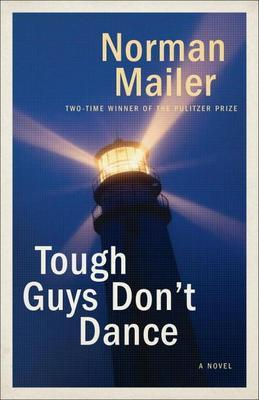 Tough Guys Don't Dance: A Novel