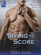 Trying to Score: The Assassins Series: A Loveswept Contemporary Romance