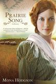 Prairie Song: A Novel, Hearts Seeking Home Book 1