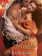 Courting Trouble: A Loveswept Historical Romance