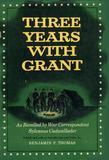 Three Years With Grant: As Recalled by War Correspondent