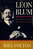 Leon Blum: Humanist in Politics