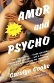 Amor and Psycho: Stories