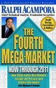 The Fourth Mega-Market, Now Through 2011: How Three Earlier Bull Markets Explain the Present and Predict the Future