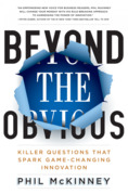 Beyond the Obvious: Killer Questions That Spark Game-Changing Innovation