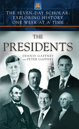 The Seven-Day Scholar: The Presidents: Exploring History One Week at a Time