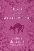 Diary of the White Witch: A Witches of East End Prequel