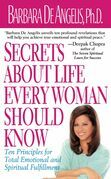 Secrets About Life Every Woman Should Know: Ten Principles for Total Emotional and Spiritual Fulfillment